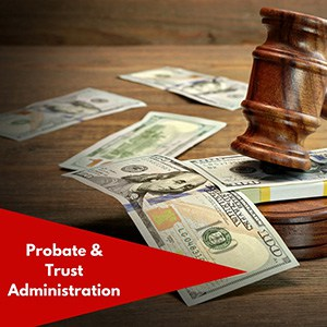 Probate Law and Trust Administration